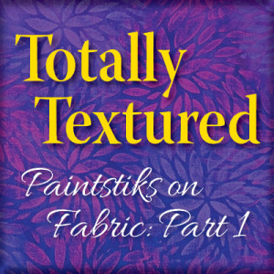 Get Totally Textured With Paintstik Rubbings
