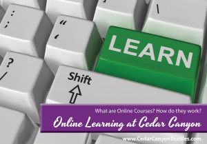 Online Classes: How They Work at Cedar Canyon Textiles