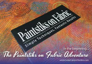 Paintstiks on Fabric: How It Started